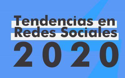 8 Sorprendentes Tendencias en Redes Sociales para el 2020