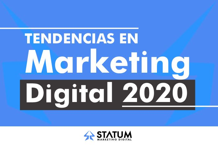 8 Tendencias de Marketing Digital para el 2020
